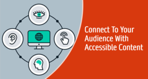 Connect to Your Audience with Accessible Content